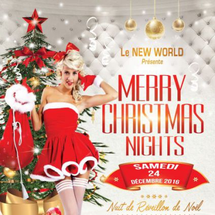 Soirée clubbing Merry Christmas Night @NEW WORLD Samedi 24 decembre 2016