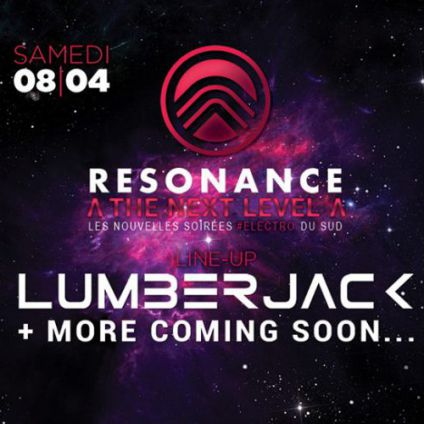 Soirée clubbing Resonance invites Lumberjack | Λ The Next Level Λ Samedi 08 avril 2017