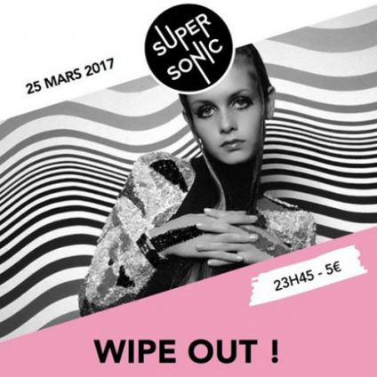 Concert Wipe Out ! // Sixties Party au Supersonic Samedi 25 mars 2017