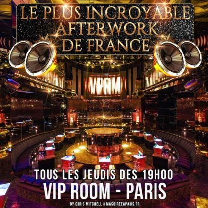 After Work LE PLUS INCROYABLE AFTER WORK DE FRANCE (UNIQUE, MAGIQUE, FEERIQUE) Jeudi 27 avril 2017