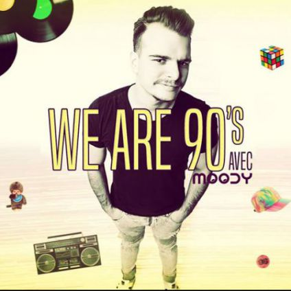 Soirée clubbing We are 90's by Moody  Vendredi 28 avril 2017