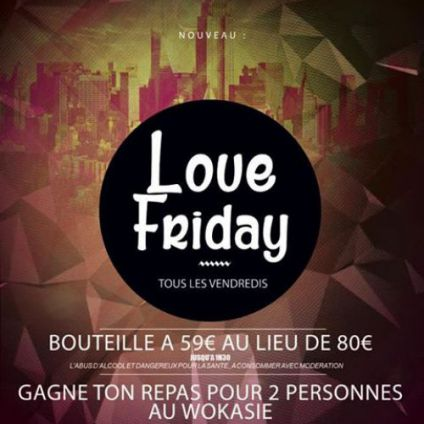 Soirée clubbing WE LOVE FRIDAY Vendredi 26 mai 2017