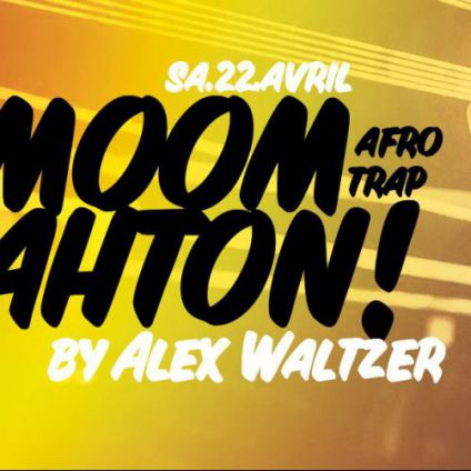 Soirée clubbing Moombahton Afro-Trap By Alex WALTZER Samedi 22 avril 2017