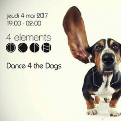 After Work Dance 4 the Dogs @ 4 elements Jeudi 04 mai 2017