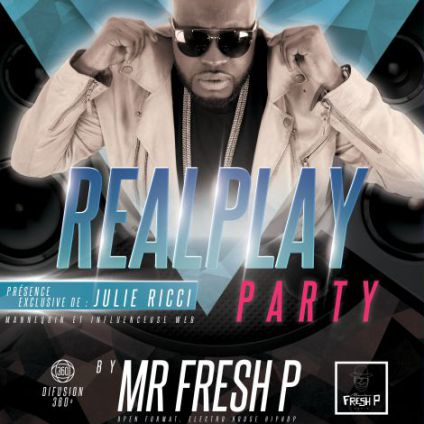 Soirée clubbing REALPLAY by MR FRESH P Mercredi 24 mai 2017