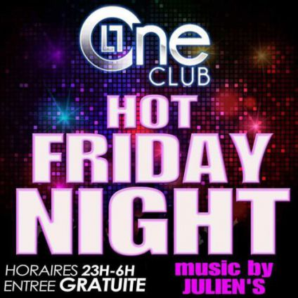 Soirée clubbing  la Hot Friday Night by Le ONE Club Bastia Vendredi 28 juillet 2017