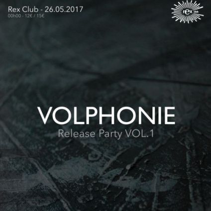 Volphonie Vol.1 w/ Marcel Fengler, Scan X live, Chris Honorat Rex Club