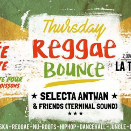 Concert Thursday Reggae Bounce - Selecta Antwan and Friends Jeudi 25 mai 2017