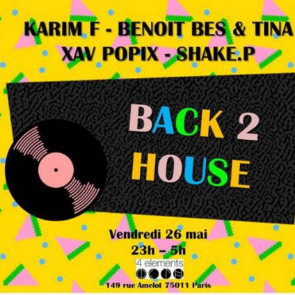 Back 2 house @ 4 elements 4 éléments