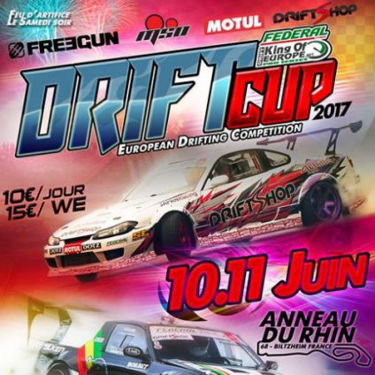 Festival DRIFT CUP / King of Europe Dimanche 11 juin 2017