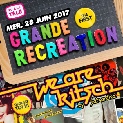 Soirée clubbing We Are Kitch The First Mercredi 28 juin 2017