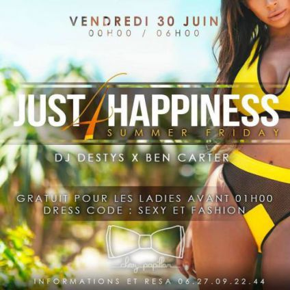 Soirée clubbing  SUMMER FRIDAY BY JUST 4 HAPPINESS Vendredi 30 juin 2017