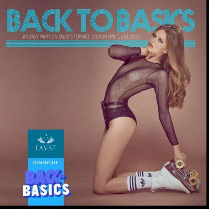 Before Faust x Terrasse : Back to Basics Dimanche 16 juillet 2017