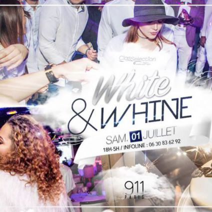 Soirée clubbing 911 'White & Whine Official Party ! Samedi 01 juillet 2017
