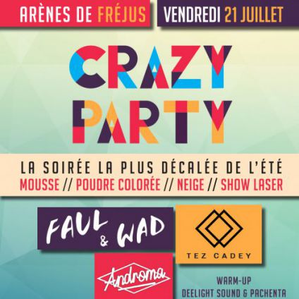 Festival Crazy Party Vendredi 21 juillet 2017
