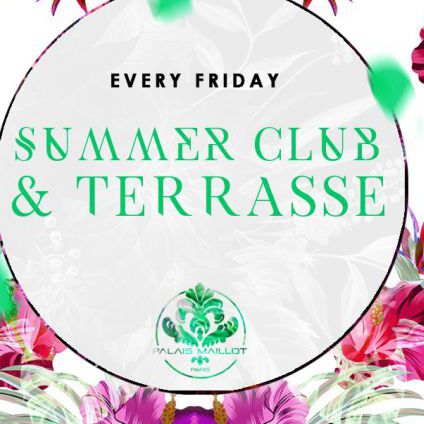 Soirée clubbing Summer Club & Terrasse - Every Friday -  Vendredi 25 aout 2017
