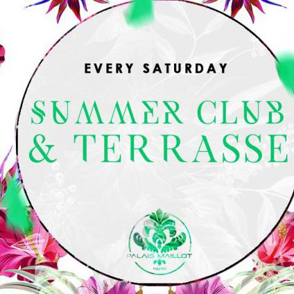 Summer club & terrasse - every saturday -  Palais maillot