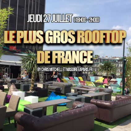 After Work AFTERWORK LE PLUS GROS ROOFTOP DE FRANCE (TERRASSE GEANTE SONORISEE DE PLUS DE 1500m2) Jeudi 27 juillet 2017
