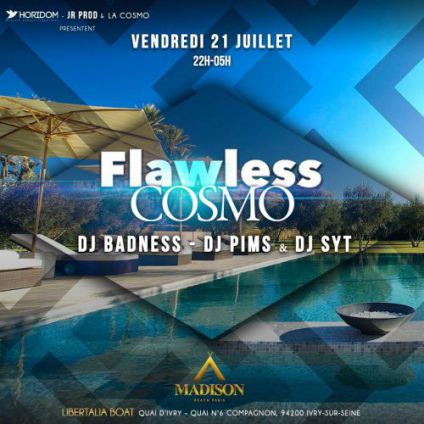 Soirée clubbing FLAWLESS COSMO x FULL OUTDOOR x MADISON BEACH x PARIS Vendredi 21 juillet 2017