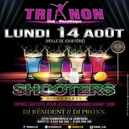 Soirée clubbing SHOOTER NIGHT PARTY Lundi 14 aout 2017