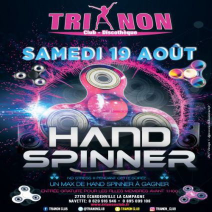 Soirée clubbing HAND SPINNER PARTY Samedi 19 aout 2017