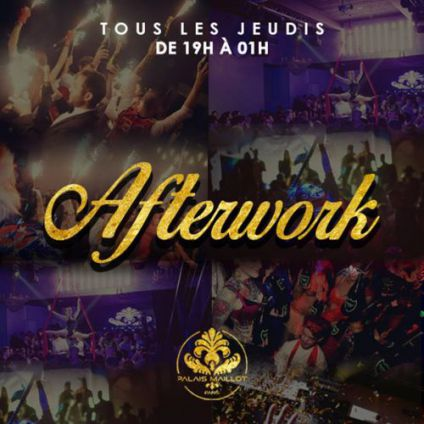 After Work AFTERWORK @ PALAIS MAILLOT ( TERRASSE & CLUB ) Jeudi 24 aout 2017