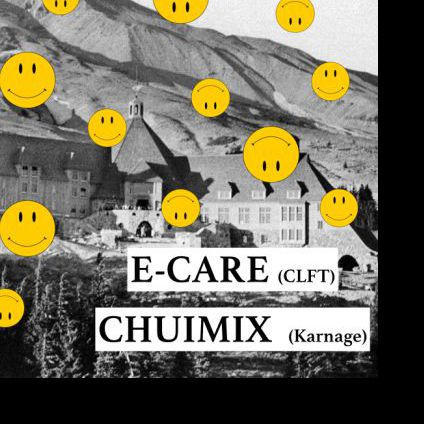 L'annexe Invite: E-Care Clft / Chuimix Karnage Imperial Club Lyon