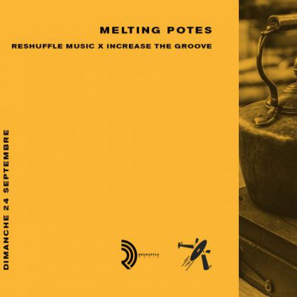 Festival Melting Potes : Reshuffle Music x Increase The Groove Dimanche 24 septembre 2017