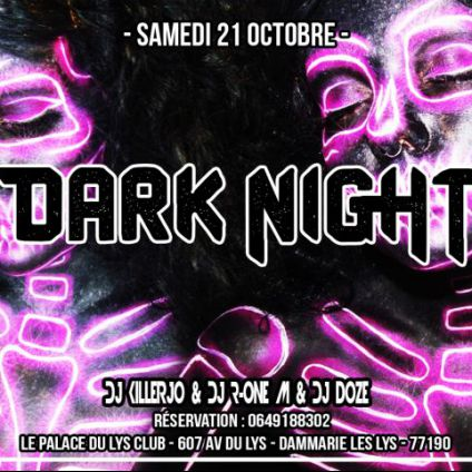 Dark night - palace du lys Le lys club