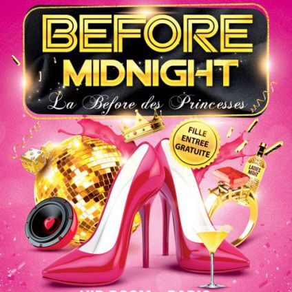 Before midnight - la before des princesses (ouverte aux princes...) Vip room