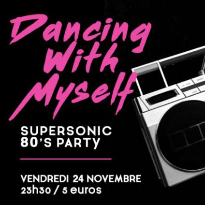 Dancing with myself ♡ supersonic 80's party Supersonic