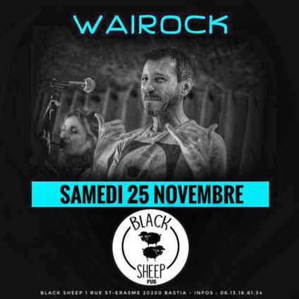 Concert Wairock at Black Sheep Samedi 25 Novembre 2017