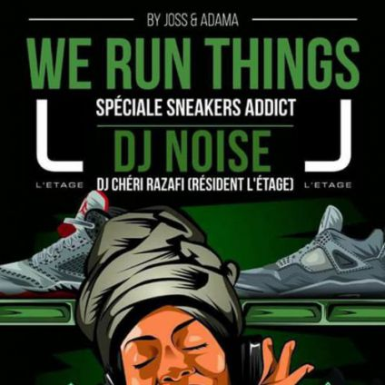 We run things - spéciale sneakers addict L'etage