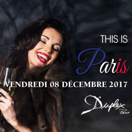 Soirée clubbing THIS IS PARIS Vendredi 08 decembre 2017