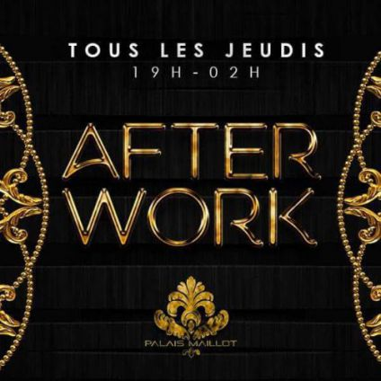 After Work AFTERWORK @ PALAIS MAILLOT ( TERRASSE & CLUB ) Jeudi 29 mars 2018