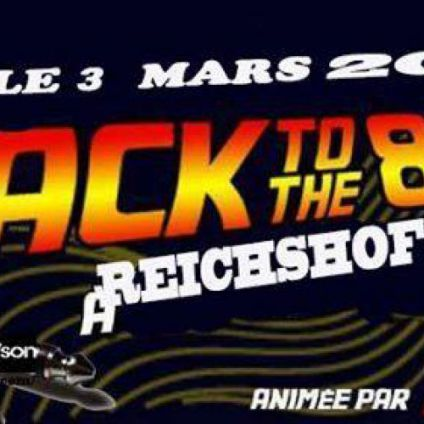 Autre Back to The 80's , 90's Samedi 03 mars 2018