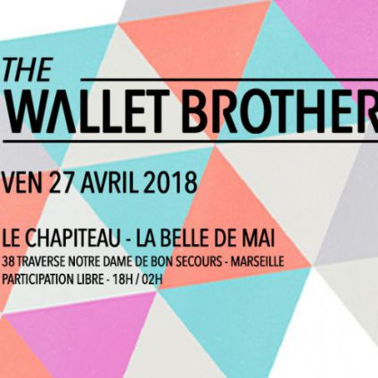 Before The Wallet brothers au Chapiteau belle de Mai Vendredi 27 avril 2018