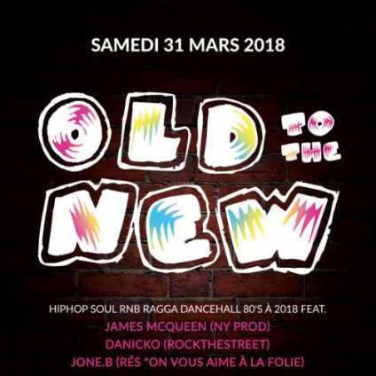 Soirée clubbing OLD TO THE NEW Samedi 31 mars 2018