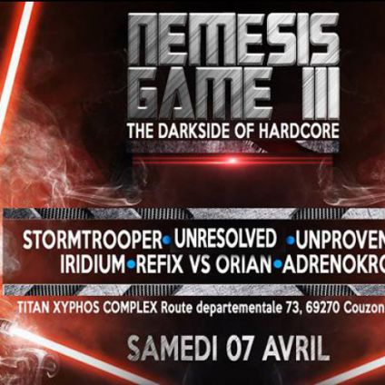 Soirée clubbing Nemesis Game lvl Three Darkside of hardcore Samedi 07 avril 2018