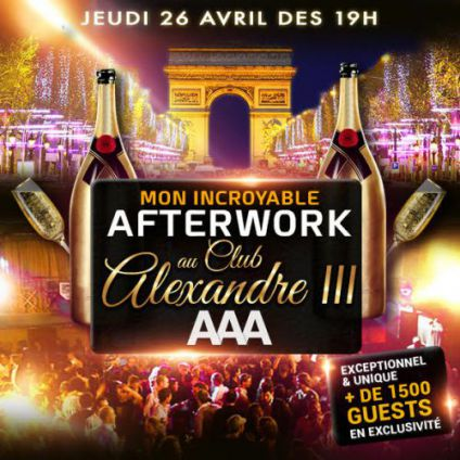 After Work MON INCROYABLE AFTERWORK EXCEPTIONNEL & EXCLUSIF SOUS LE PONT ALEXANDRE III Jeudi 26 avril 2018