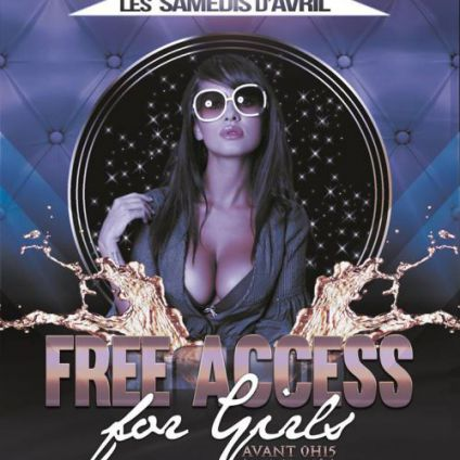 Soirée clubbing FREE ACCES FOR GIRLS Samedi 07 avril 2018