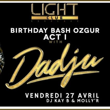 Soirée clubbing Dadju showcase // ozgur birthday bash act 1 Vendredi 27 avril 2018