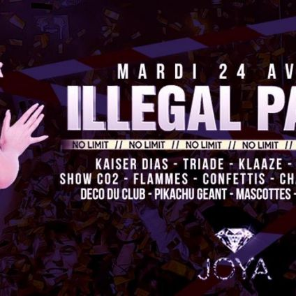 Soirée clubbing Illegal Party No Limit Mardi 24 avril 2018