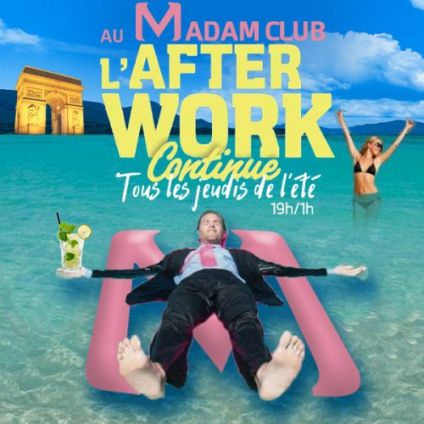 After Work AFTERWORK MOJITOS ALL INCLUSIVE @ MADAM CLUB CHAMPS ELYSEES Jeudi 23 aout 2018