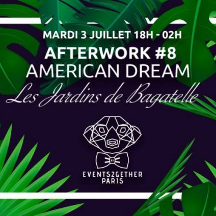 After Work  3 American Dream x Events2gether  Mardi 03 juillet 2018