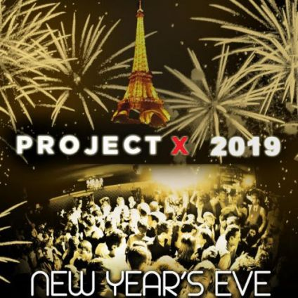 Soirée clubbing PROJET X NEW YEAR THE BIG PARTY 2019 ( 40€ + 10 CONSOS ) Lundi 31 decembre 2018