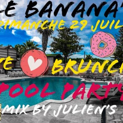 Before WE LOVE BRUNCH & POOL PARTY · Organisé par Le Banana's Dimanche 29 juillet 2018