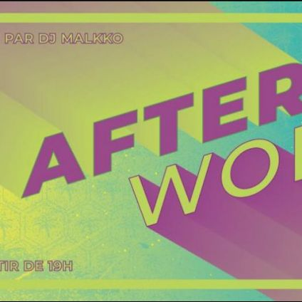 After Work AFTERWORK !!!! Jeudi 16 aout 2018