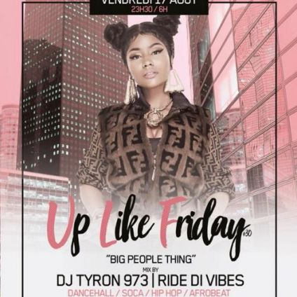 Soirée clubbing Up Like Friday #30 - Big People Thing Vendredi 17 aout 2018