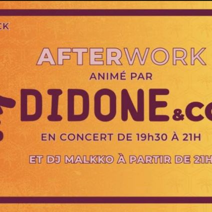 After Work AFTERWORK avec DIDONE & CO !!! Jeudi 30 aout 2018